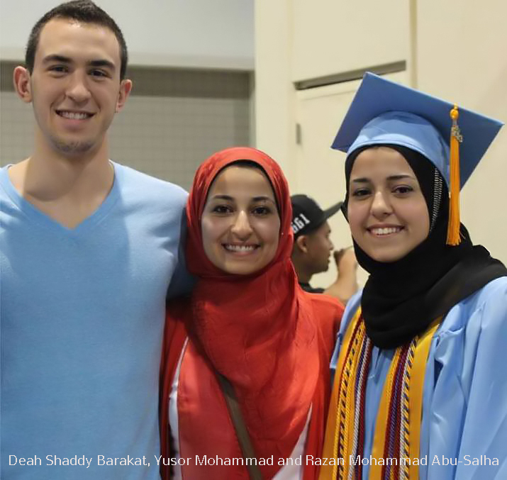 Deah Shaddy Barakat, Yusor Mohammad and Razan Mohammad Abu-Salha