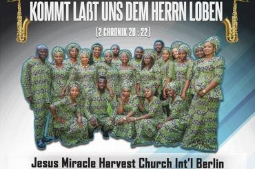 Jesus Miracle Harvest Church Berlin Erfüllung durch Lob2
